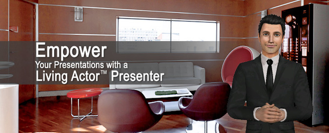 Empower your application with a living actor presenter